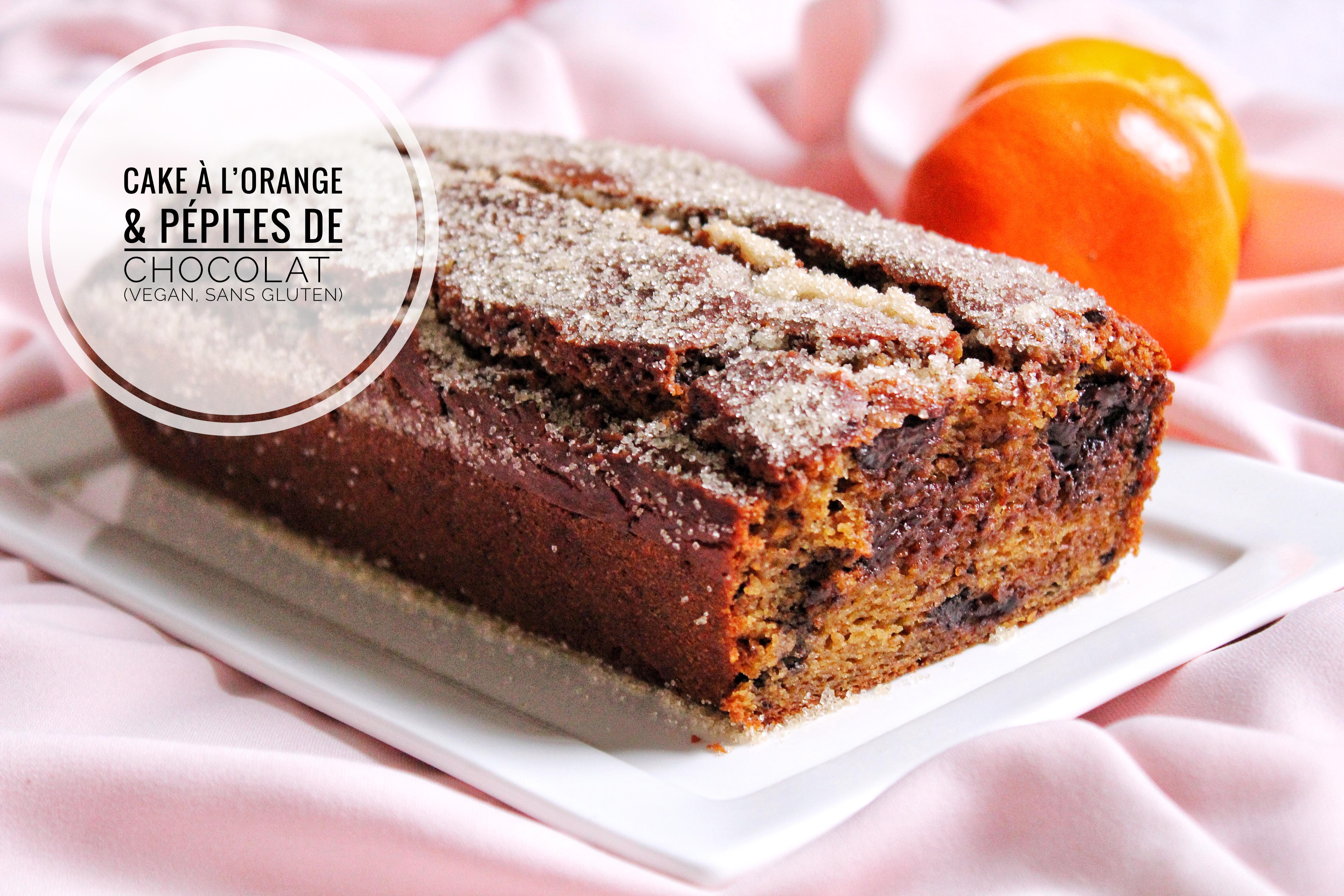 Cake orange pépites chocolat vegan sans gluten sans lactose végétarien sans oeufs