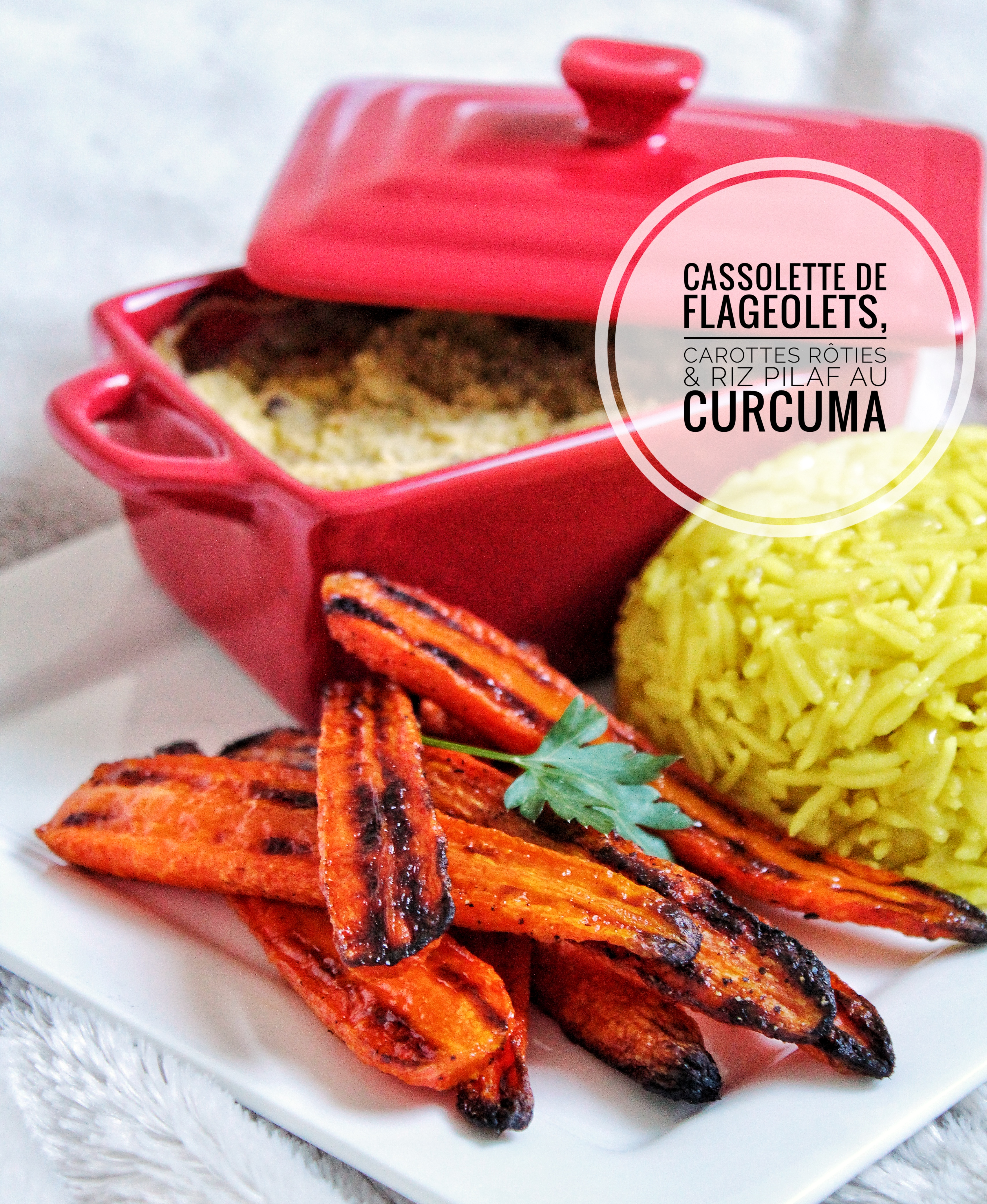 Cassolette de flageolets, carottes rôties & riz pilaf au curcuma vegan, sans gluten, végétarien, sans lactose