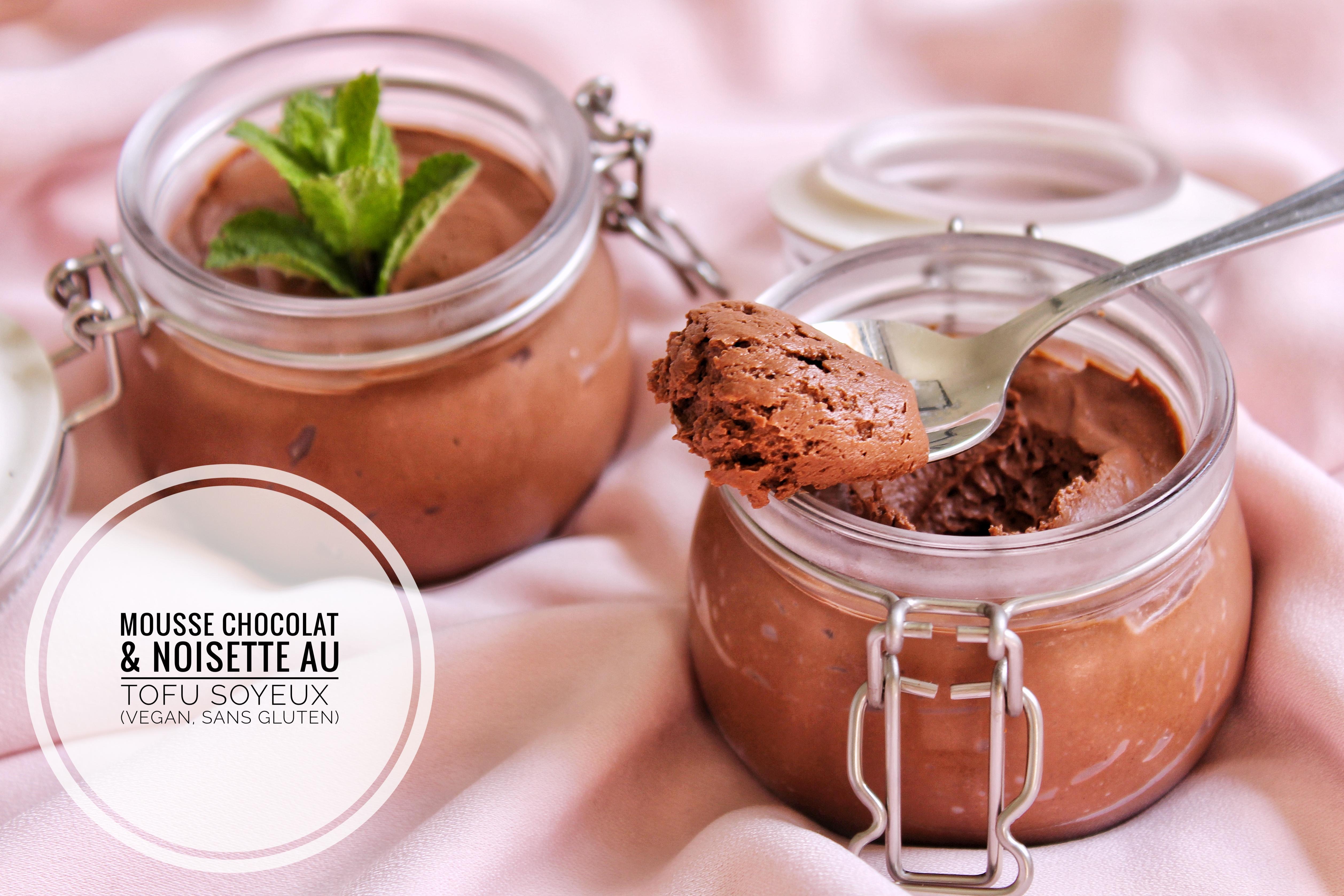 Mousse chocolat noisette au tofu soyeux vegan sans gluten sans lactose sans oeuf